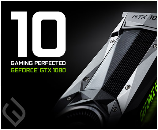 GeForce GTX 1080 - Gaming Perfected
