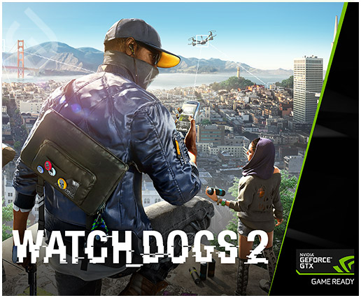 Hackers Wanted. - NVIDIA Watch Dogs 2 Bundle